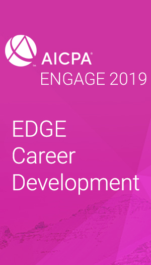 EDGE Career Development (as part of AICPA ENGAGE 2019)
