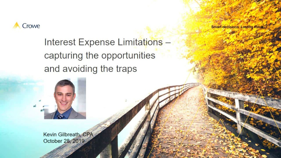 Tax Reform: Interest Expense Limitations - Capturing the Opportunities and Avoiding the Traps