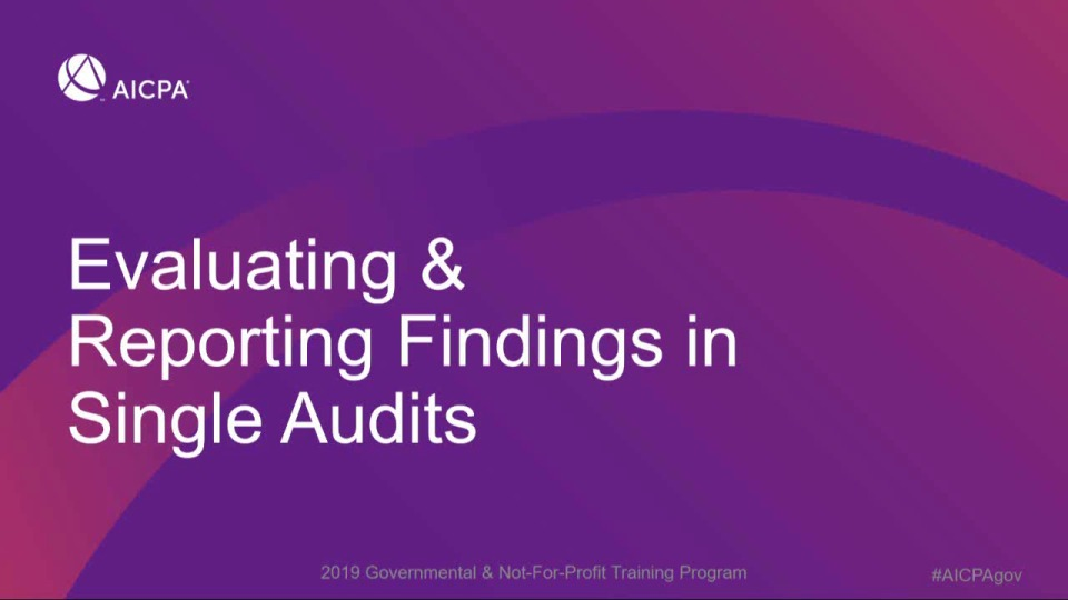 Evaluating & Reporting Findings in a Single Audit