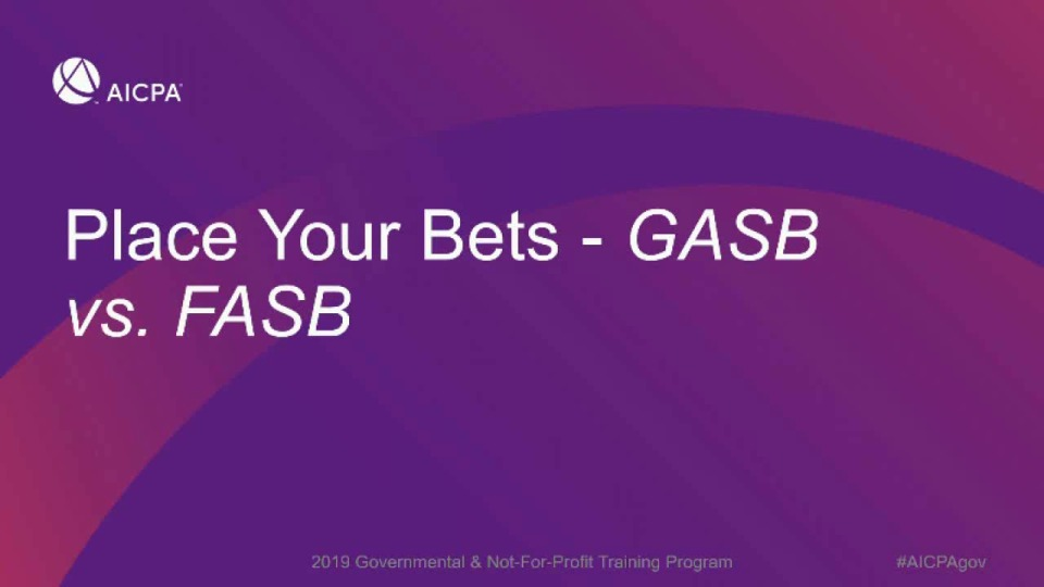 Place Your Bets - GASB vs. FASB