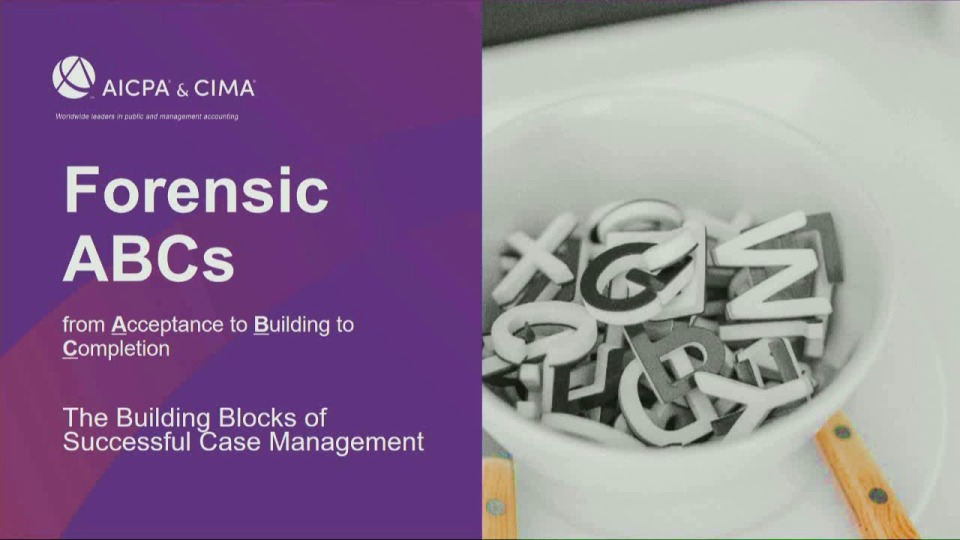 Forensic ABCs - The Building Blocks of Successful Case Management
