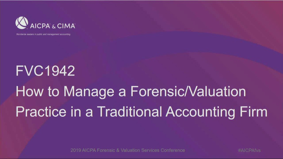 Practice Management:  How to Manage a Forensic/Valuation Practice in a Traditional Accounting Firm