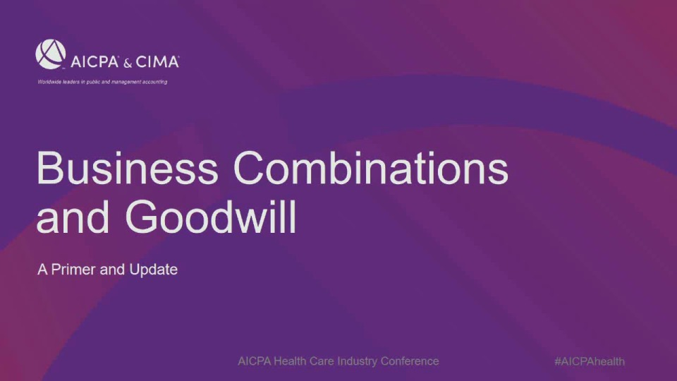 Business Combinations and Goodwill: A Primer and Update