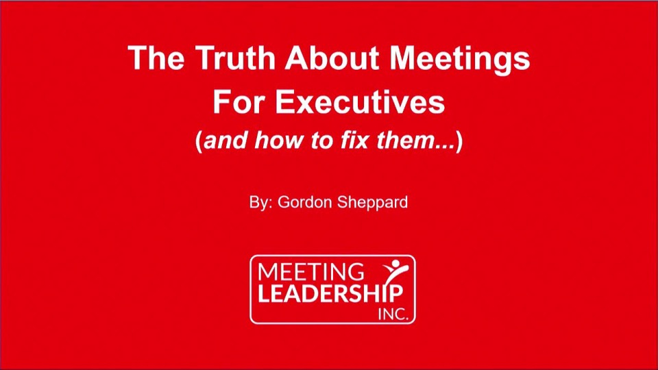 The Truth About Meetings for Executives (and How to Fix Them...)