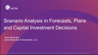 Scenario Analysis in Forecasts, Plans and Capital Investment Decisions