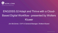 ENG20SS.02 Adapt and Thrive with a Cloud-Based Digital Workflow - presented by Wolters Kluwer