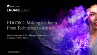 EDG2002. Making the Jump From Technician to Adviser