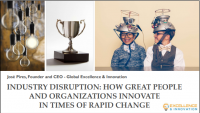 FIN2004. Industry Disruption: How Great People and Organizations Innovate in Times of Rapid Change