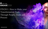FIN2011. How to Make your Transformation Stick - Through People, Tools and Process