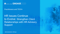 ENG302. HR Issues Continue to Evolve: Strengthen Client Relationships with HR Advisory Support