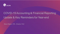 COVID-19 Accounting & Financial Reporting Update & Key Reminders for Year-end