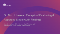 Oh No... I have an Exception! Evaluating & Reporting Single Audit Findings