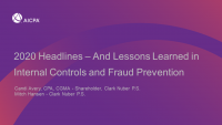 2020 Headlines - And Lessons Learned in Internal Controls and Fraud Prevention