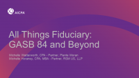 All Things Fiduciary: GASB 84 and Beyond