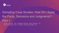 Sampling Case Studies: How Do I Apply the Facts, Decisions and Judgments? - Part 1