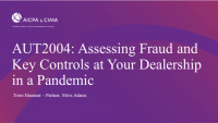 Assessing Fraud and Key Controls at Your Dealership in a Pandemic