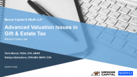Advanced Valuation Issues in Gift and Estate Tax