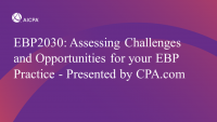 Assessing Challenges and Opportunities for your EBP Practice - Presented by CPA.com