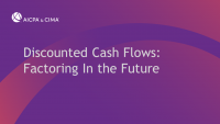 Discounted Cash Flows: Factoring In the Future