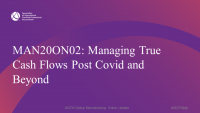 Managing True Cash Flows Post Covid and Beyond