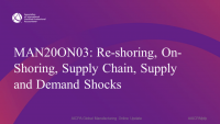 Re-shoring, On-Shoring, Supply Chain, Supply and Demand Shocks