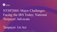 Major Challenges Facing the IRS Today: National Taxpayer Advocate (Invited) and Taxpayer 1st Act (Invited)
