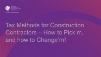 Tax Methods for Construction Contractors – How to Pick'm, and how to Change'm!