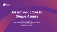 An Introduction to Single Audits (Repeat of Nov. 12)