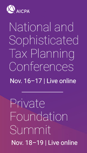 AICPA National Tax & Sophisticated Tax Conferences with Private Foundation Summit 2020