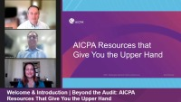 Welcome & Introduction   Beyond the Audit: AICPA Resources That Give You the Upper Hand