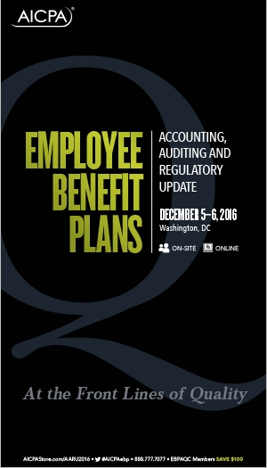 Employee Benefit Plans Accounting, Auditing and Regulatory Update 2016