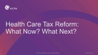 Health Care Tax Reform:  What Now?  What Next?*