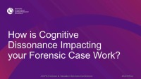 How is Cognitive Dissonance Impacting Your Forensic Case Work?