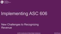 Implementing ASC 606 - New Challenges to Recognizing Revenue