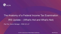 Anatomy of a Federal Income Tax Examination-IRS Update