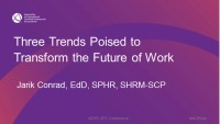 Three Trends Poised to Transform the Future of Work