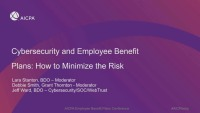 Cybersecurity and Employee Benefit Plans: How to Minimize the Risk (Repeat of Session EBP1814)