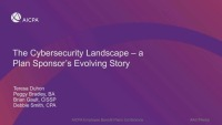 The Cybersecurity Landscape - A Plan Sponsor's Evolving Story