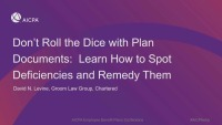 Don't Roll the Dice with Plan Documents: Learn How to Spot Deficiencies and Remedy Them