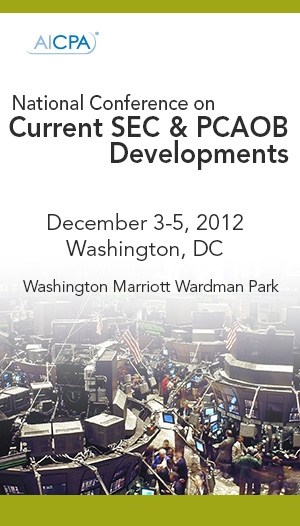 AICPA National Conference on Current SEC and PCAOB Developments 2012 Live