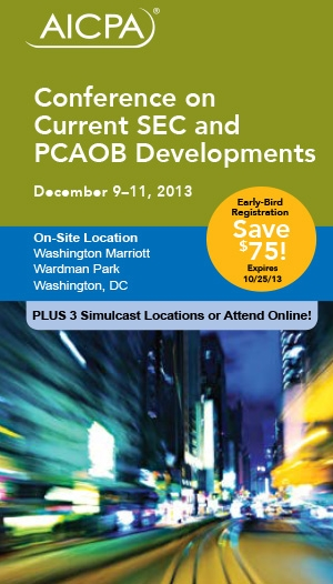 AICPA National Conference on Current SEC and PCAOB Developments 2013