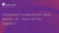 Compliance Fundamentals: GAAS, GAGAS, UG...How it All Fits Together!