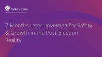7 Months Later: Investing for Safety & Growth in the Post-Election Reality