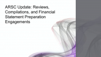 NAA2103. ARSC Update - Reviews, Compilations and Financial Statement Preparation