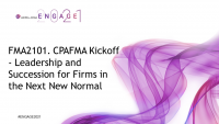 FMA2101. CPAFMA Kickoff - Leadership and Succession for Firms in the Next New Normal
