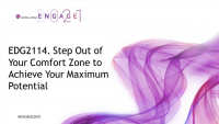 EDG2114. Step Out of Your Comfort Zone to Achieve Your Maximum Potential