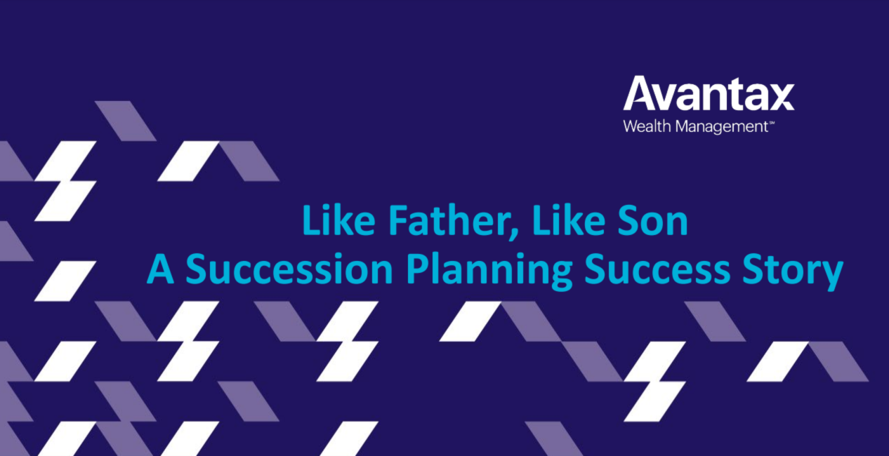 ENG21SS10: Like Father, Like Son: A Succession Planning Success Story -  Presented by Avantax