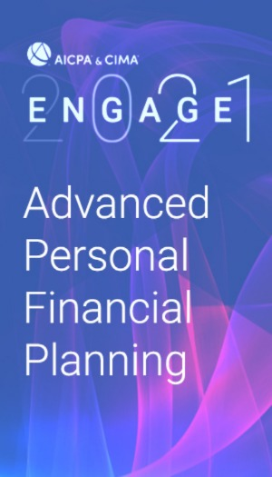 Advanced Personal Financial Planning (as part of AICPA & CIMA ENGAGE 2021)