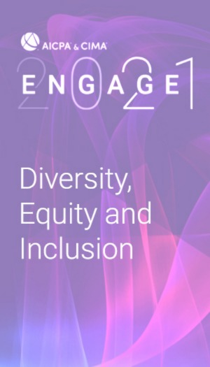 Diversity, Equity and Inclusion (as part of AICPA & CIMA ENGAGE 2021)