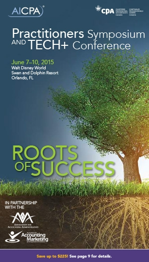AICPA Practitioners Symposium, AICPA Tech+ Conference, AAM Summit and AAA National Practice Management Conference 2015